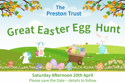 The Preston Trust Great Easter Egg Hunt. Saturday Afternoon 20th April. Please save the date ~ more details to follow.